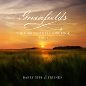 Barry Gibb & Friends: Greenfields: The Gibb Brothers Songbook, Vol. I